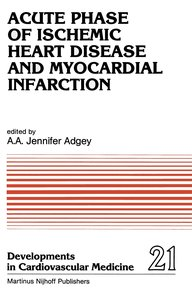 Acute Phase of Ischemic Heart Disease and Myocardial Infarction