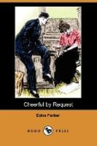 Cheerful by Request (Dodo Press)