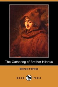 The Gathering of Brother Hilarius (Dodo Press)