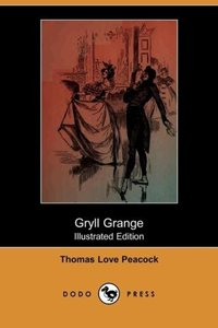 Gryll Grange (Illustrated Edition) (Dodo Press)