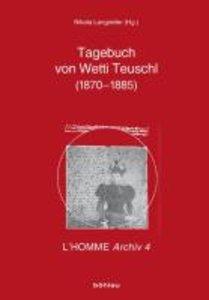 Das Tagebuch von Wetti Teutschl (1870-1885)