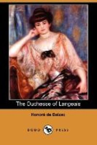 The Duchesse of Langeais (Dodo Press)