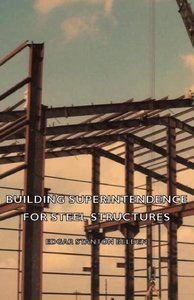 Building Superintendence for Steel Structures; A Practical Work