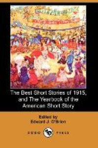 The Best Short Stories of 1915, and the Yearbook of the American