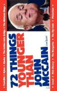 72 Things Younger Than John McCain