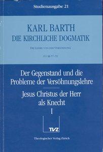 Kirchliche Dogmatik Bd. 21 - Jesus Christus der Herr als Knecht