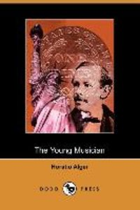 The Young Musician; Or, Fighting His Way (Dodo Press)