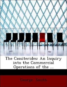 The Cassiterides: An Inquiry into the Commercial Operations of t