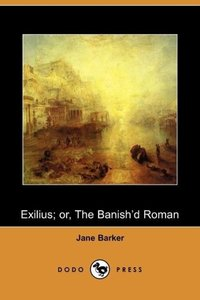 Exilius; Or, the Banish'd Roman (Dodo Press)