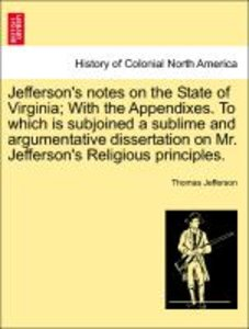 Jefferson's notes on the State of Virginia; With the Appendixes.