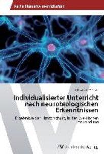 Individualisierter Unterricht nach neurobiologischen Erkenntniss
