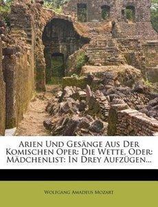 Arien und Gesänge aus der komischen Oper: Die Wette, oder: Mädch