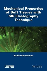 Mechanical Properties of Soft Tissues with MR Elastography Techn