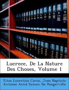 Lucrece, De La Nature Des Choses, Volume 1