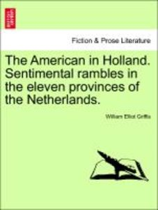 The American in Holland. Sentimental rambles in the eleven provi