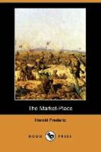The Market-Place (Dodo Press)