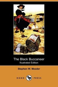 The Black Buccaneer (Illustrated Edition) (Dodo Press)