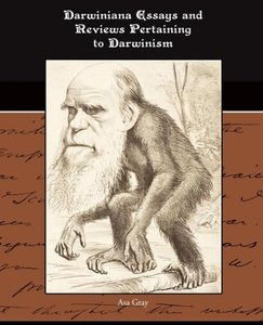 Darwiniana Essays and Reviews Pertaining to Darwinism