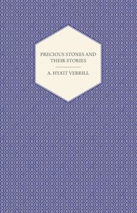 Precious Stones and Their Stories - An Article on the History of