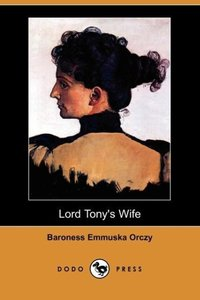 Lord Tony's Wife (Dodo Press)
