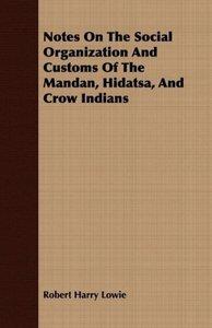 Notes on the Social Organization and Customs of the Mandan, Hida