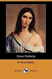 Dona Perfecta (Dodo Press)