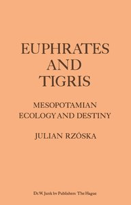 Euphrates and Tigris, Mesopotamian Ecology and Destiny