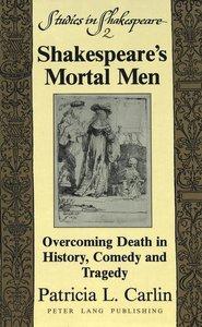 Shakespeare\'s Mortal Men