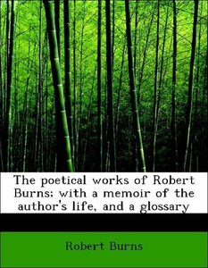 The poetical works of Robert Burns; with a memoir of the author'