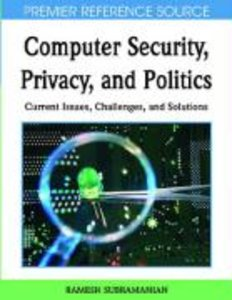 Computer Security, Privacy, and Politics: Current Issues, Challe