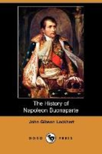 The History of Napoleon Buonaparte (Dodo Press)