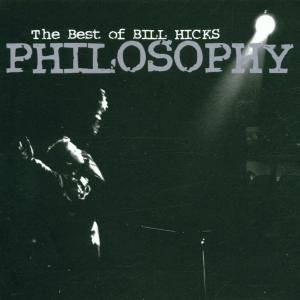 The Philosophy Of Bill Hicks