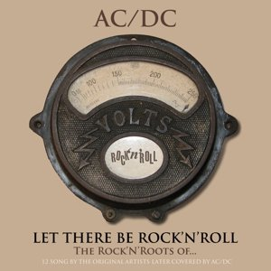 Let There Be Rock'N'Roll:Rock'N'Roots Of AC/DC