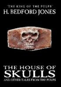 The House of Skulls and Other Tales from the Pulps