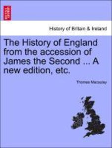 The History of England from the accession of James the Second ..