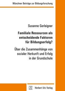 Familiale Ressourcen als entscheidende Faktoren für Bildungserfo