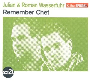 Remember Chet (Kulturspiegel-Edition)