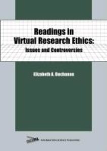 Readings in Virtual Research Ethics: Issues and Controversies