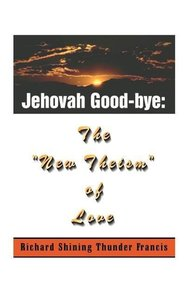 "Jehovah Good-Bye: The ""New Theism of Love"""