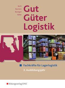Gut - Güter - Logistik: Fachkräfte für Lagerlogistik