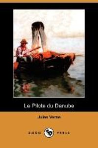 Le Pilote Du Danube (Dodo Press)