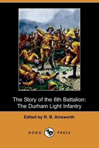 The Story of the 6th Battalion