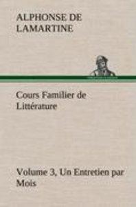 Cours Familier de Littérature (Volume 3) Un Entretien par Mois