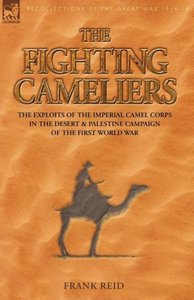 The Fighting Cameliers - The Exploits of the Imperial Camel Corp