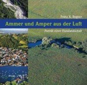 Ammer und Amper aus der Luft