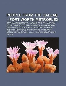 People from the Dallas - Fort Worth Metroplex