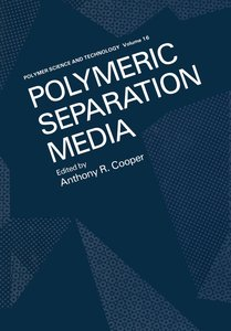 Polymeric Separation Media