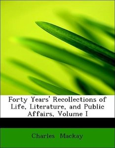 Forty Years' Recollections of Life, Literature, and Public Affai