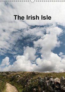 The Irish Isle (Wall Calendar 2015 DIN A3 Portrait)