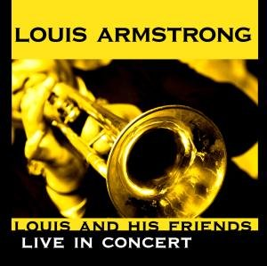 Louis And His Friends-Live In Concert